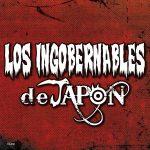 『LOS INGOBERNABLES de JAPON』