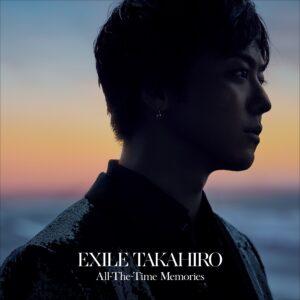 『All-The-Time Memories』EXILE TAKAHIRO