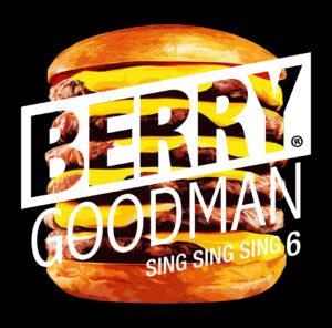 『SING SING SING 6』ベリーグッドマン