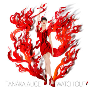 TANAKA ALICE『Watch Out!』を絶賛配信中!